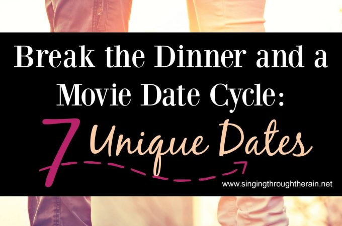 Break The Dinner & A Movie Date Cycle: 7 Unique Dates
