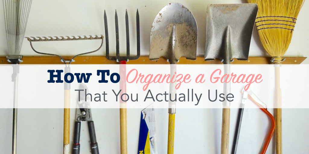 How to organize a garage that you actually use