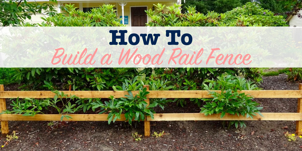 How to build a wood rail fence