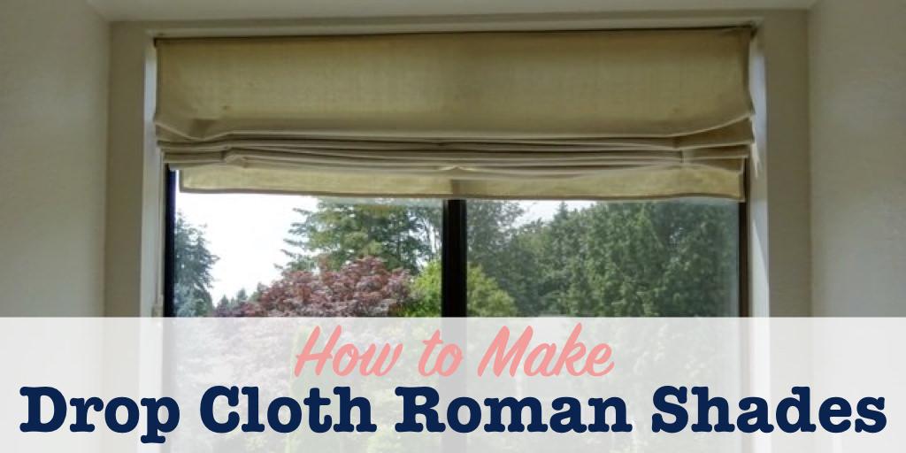 How to make drop cloth Roman shades