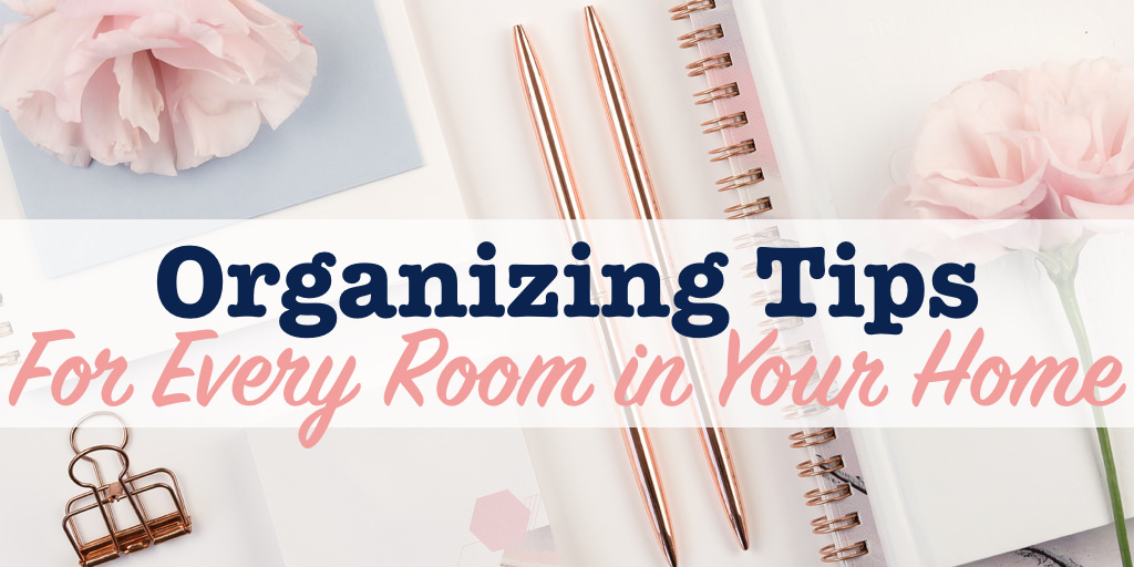 Organizing tips for every room in your home