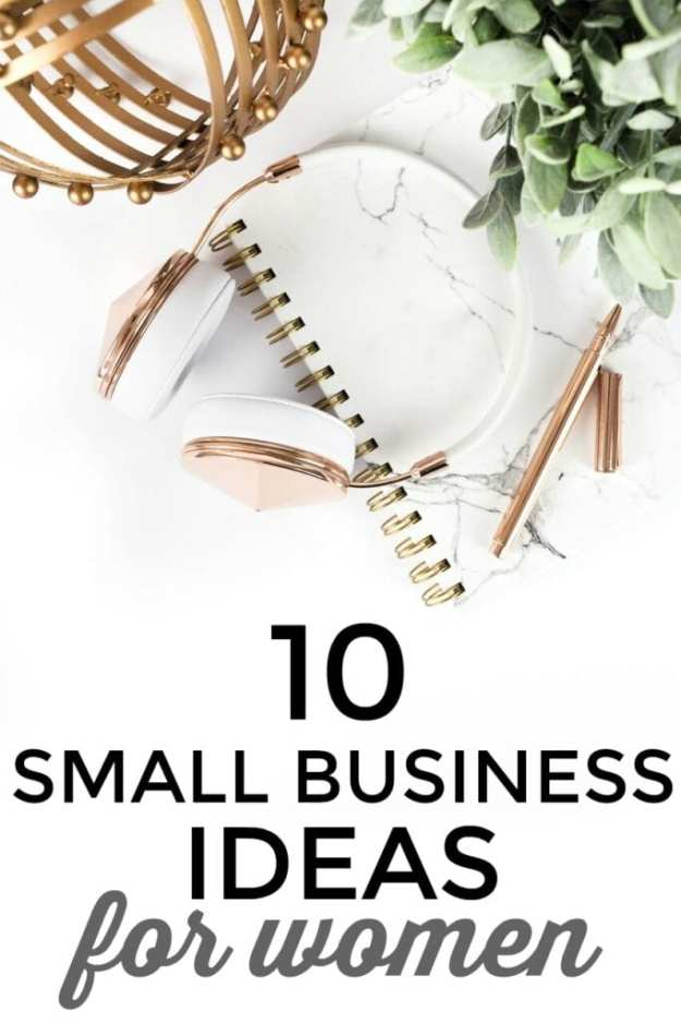 Here's a list of ten small business ideas for women as well as links to female entrepreneurs who are CRUSHING it in their respective business niche.