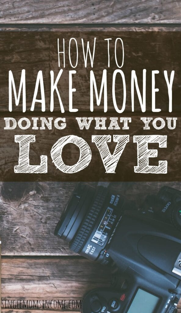 There is no reason that you can't pursue your creative passions as a career. Here are four ways to make money doing what you love.