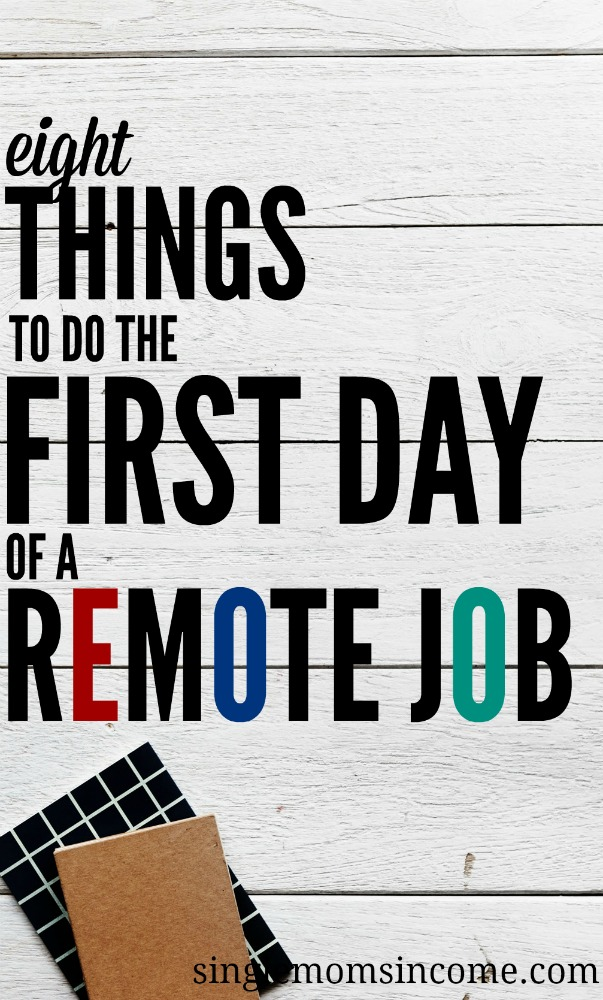 Did you finally land a work from home job? If you want to make the transition seamless here are eight things to do the first day of a remote job. #workfromhome #remotejob
