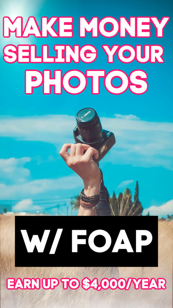 Do you take some pretty great photos? If so, you can download the FOAP app and start selling them. Top sellers earn up to $4k per year!