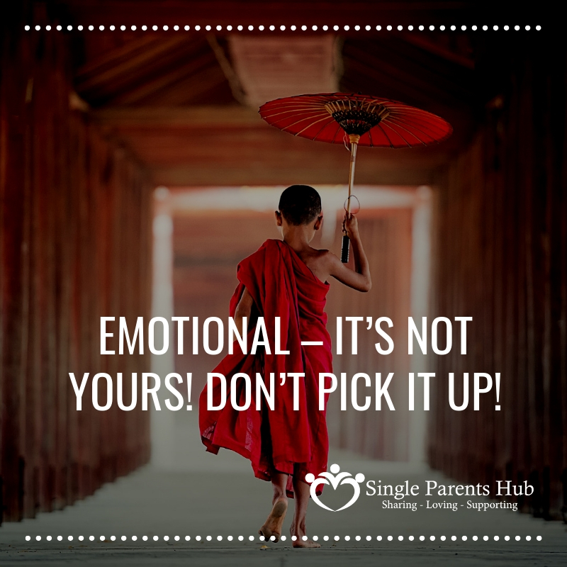 Emotional – It's not yours! Don't pick it up!