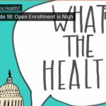 What The Health Open Enrollment is Nigh