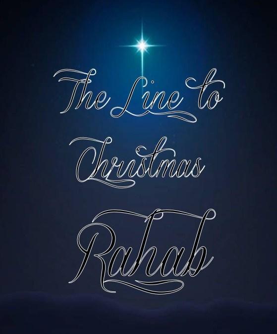 The Line to Christmas: Rahab