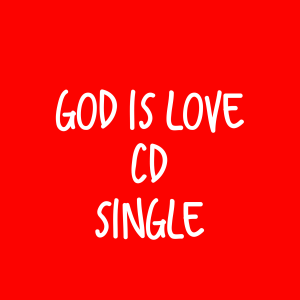 God is Love CD – Single