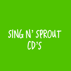 Sing n' Sprout CD's
