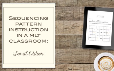 Sequencing Pattern Instruction in a MLT Classroom: Tonal Edition