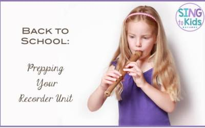 Back to School: Prepping for Your Recorder Unit