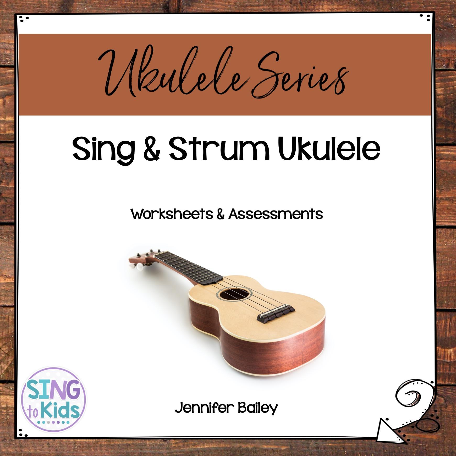 Sing Amp Strum Ukulele Worksheets Amp Assessment