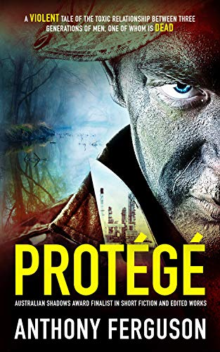 Protégé by Anthony Ferguson Sinister Reads AHWA