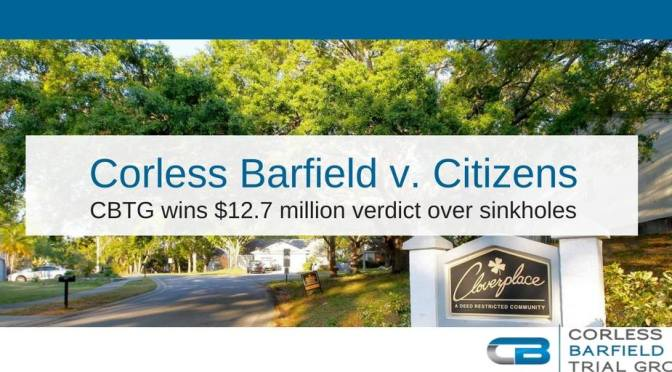 Corless Barfield Trial Group Wins $12.7 Million Verdict Against Citizens Property Insurance