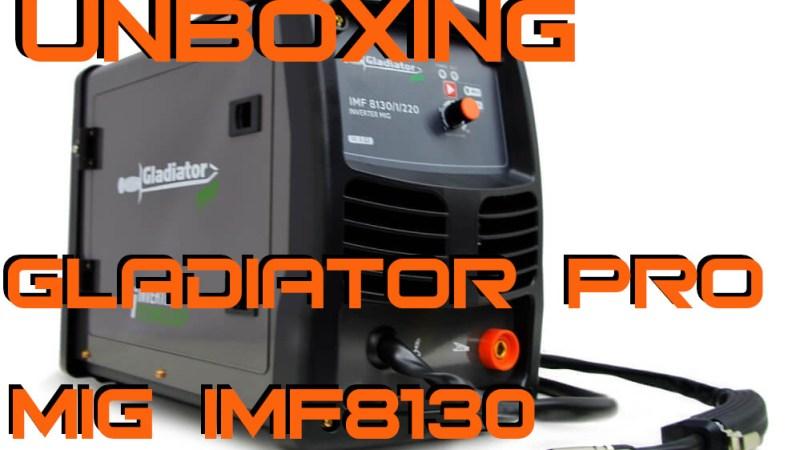 Gladiator Pro MIG – Unboxing y Puesta a Punto