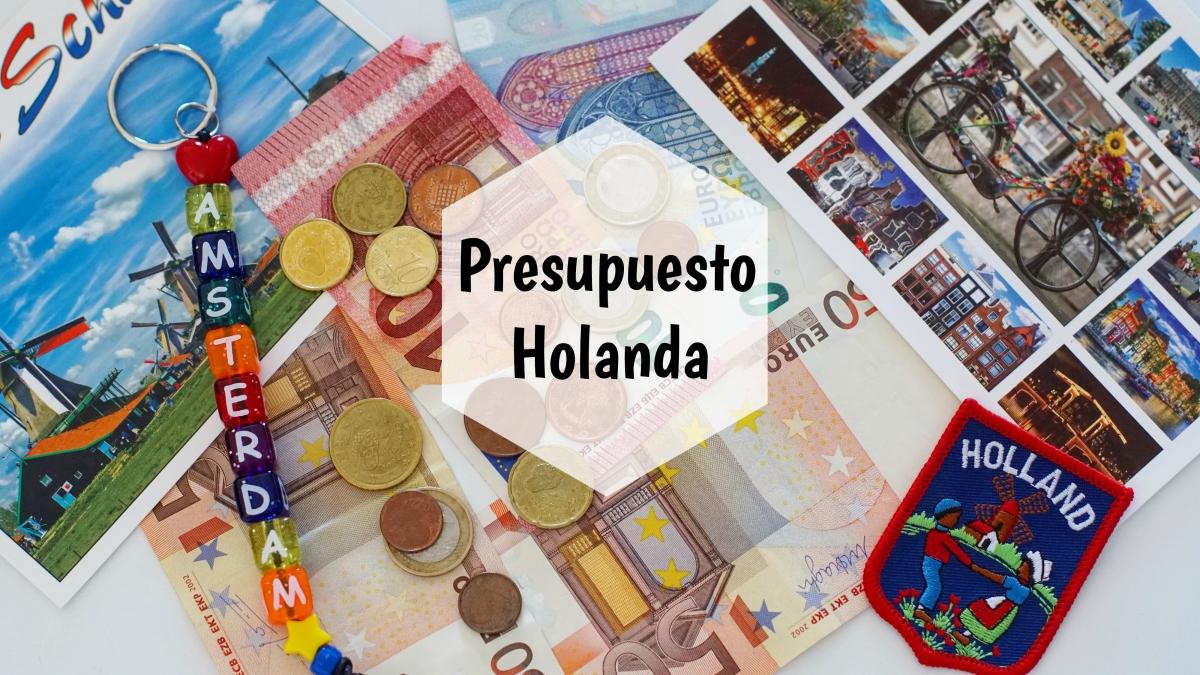 Presupuesto de viaje a Holanda