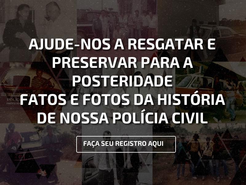 CONTE A SUA HISTÓRIA NA POLÍCIA