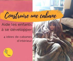 Construire une cabane aide les enfants à se développer !