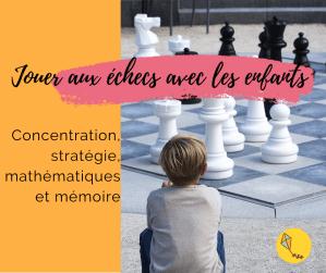 Jouer aux échecs avec les enfants pour développer la concentration