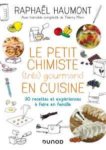 faire de la cuisine scientifique avec les enfants, avec ce super livre de Raphaël Haumont.
