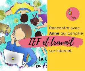 Anne, maman qui concilie IEF et travail sur le net