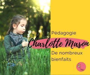 Pédagogie Charlotte Mason : de multiples bienfaits