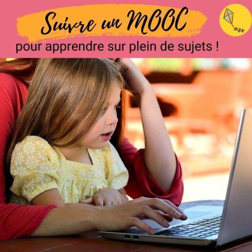 Les MOOC ne sont pas réservés aux adultes ou étudiants ! Certains peuvent être suivis en famille ou même par les enfants seuls.