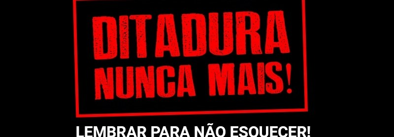 Os frutos da Ditadura Militar no Brasil