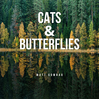 Cats & Butterflies single by MATT GOMBAU