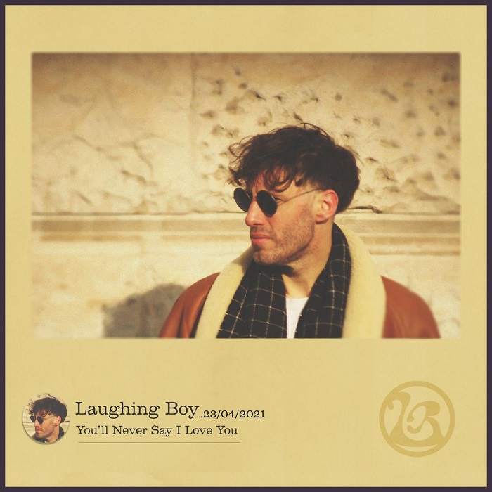 Laughing Boy You'll Never Say I Love You Album Art