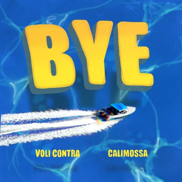 Calimoosa - Bye ft. Voli Contra
