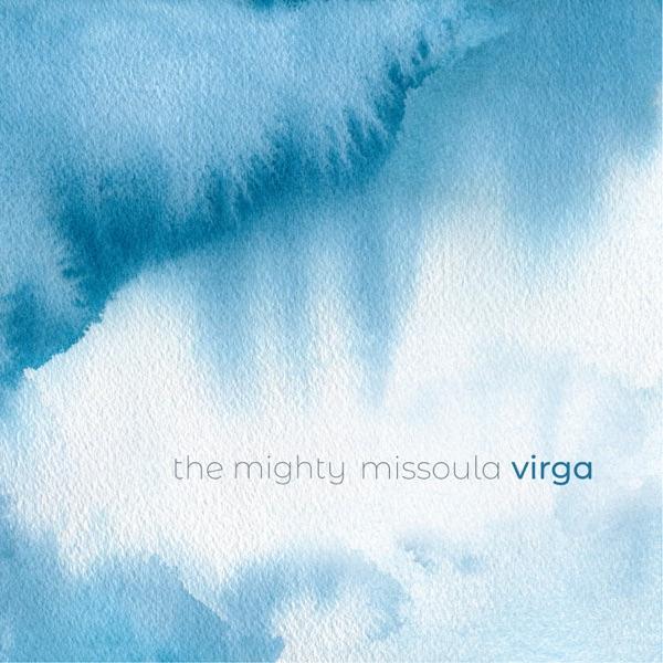The Mighty Missoula - Virga