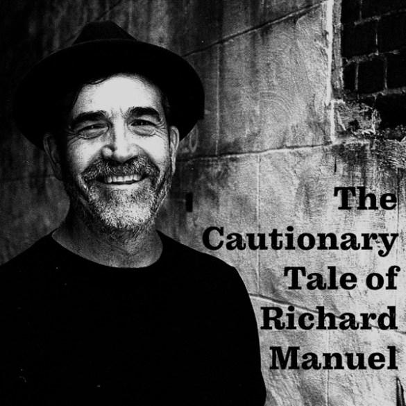 Marc Delgado- The Cautionary Tale of Richard Manuel