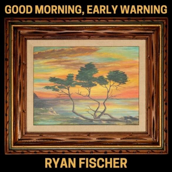Ryan Fischer - Good Morning, Early Warning