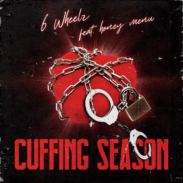 6 Wheelz - Cuffing Season