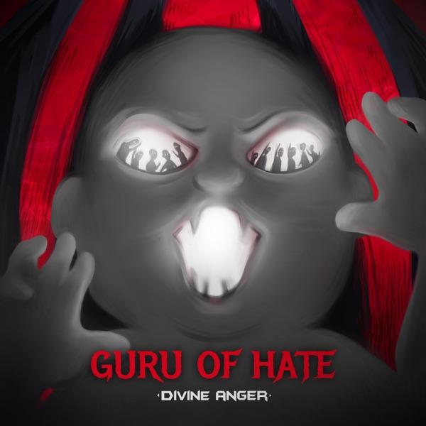 Divine Anger-Guru of Hate