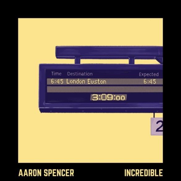 Aaron Spencer-Incredible