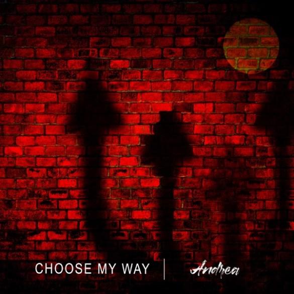 Andrea - Choose My Way