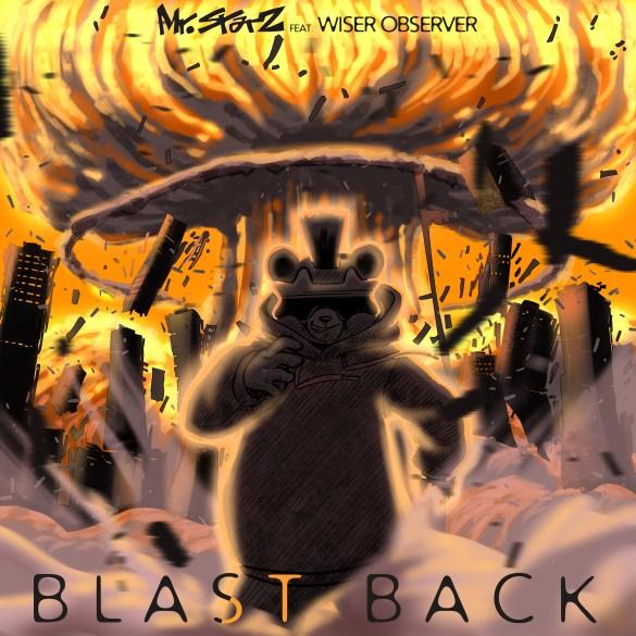 Mr. StarZ - Blastback Ft. Wiser Observer
