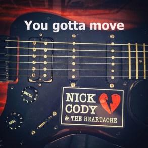 Nick Cody &The Heartache - You Gotta Move