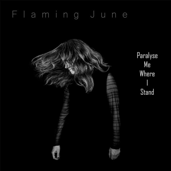 Flaming June - Paralyse Me Where I Stand