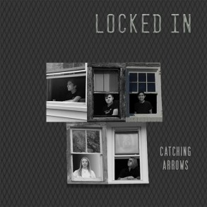 CATCHING ARROWS - Locked In