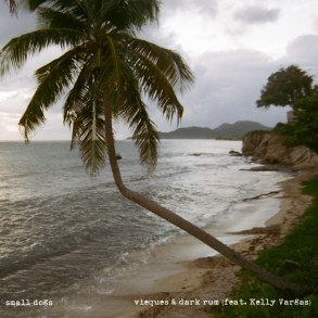 small dogs, Kelly Vargas - vieques and dark rum