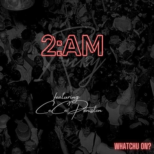 2AM RICKY - Whatchu On