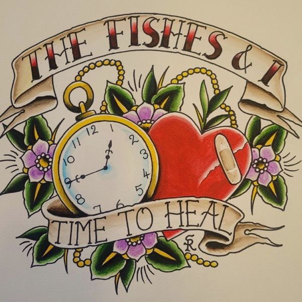The Fishes and I-Time to Heal