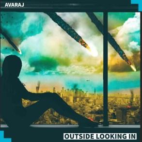Avaraj-Outside Looking In