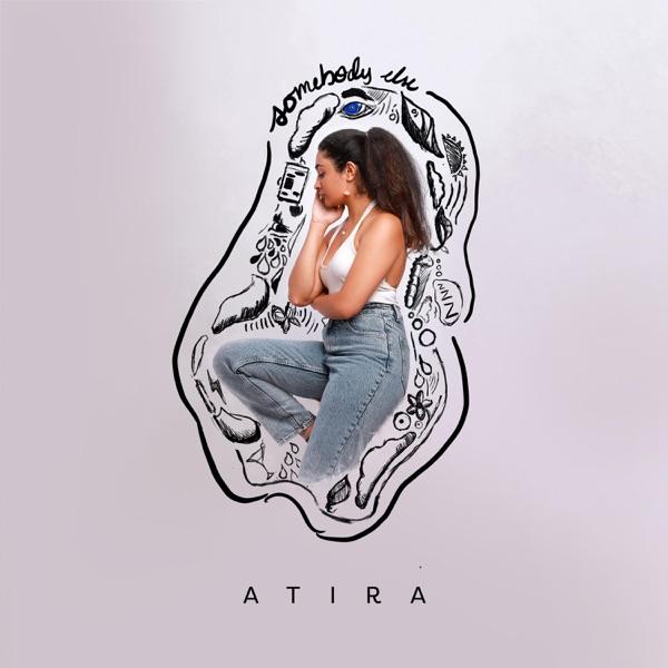 ATIRA - Somebody Else