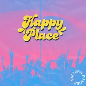 Pattern Pusher - Happy Place