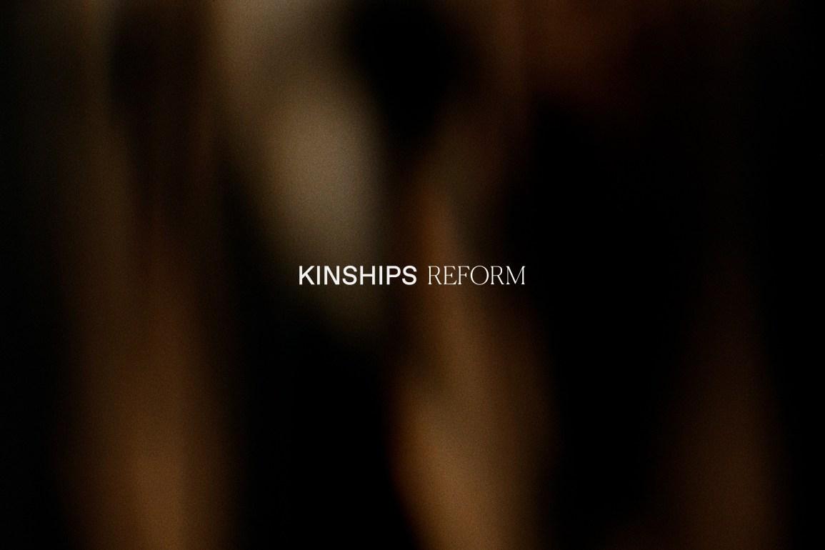 Kinships - Reform